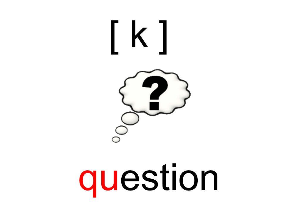 [ k ] question